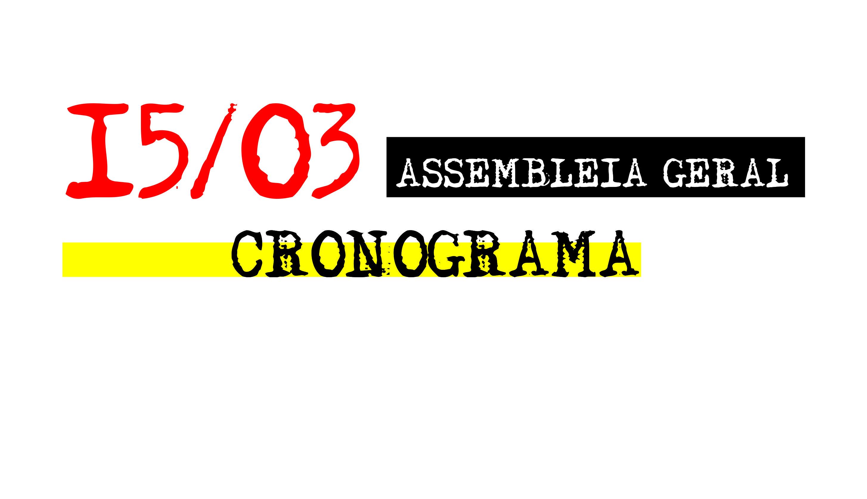 Cronograma da Assembleia Geral e Mobilizações 15/03